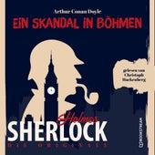 Die Originale: Ein Skandal in Böhmen (Ungekürzt) von Sir Arthur Conan Doyle