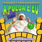A Pulga e Eu (Nova Versão 25º Aniversário) by Fernando Correia Marques