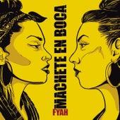 Fyah de Machete en Boca