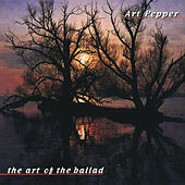 The Art Of The Ballad by Art Pepper