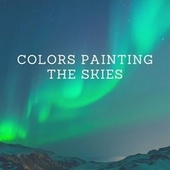 Colors Painting the Skies by Deep Sleep Meditation