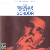The Resurgence Of Dexter Gordon by Dexter Gordon