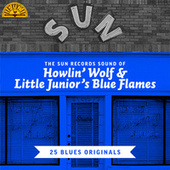 The Sun Records Sound of Howlin' Wolf & Little Junior's Blue Flames (25 Blues Originals) de Howlin' Wolf