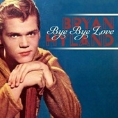 Bye Bye Love by Brian Hyland