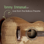 Live from the Balboa Theatre by Tommy Emmanuel