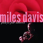 Miles Davis Plays For Lovers by Miles Davis