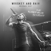 Whiskey And Rain (The Warehouse Sessions) von Michael Ray
