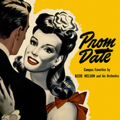 Prom Date: Campus Favorites de Ozzie Nelson & His Orchestra