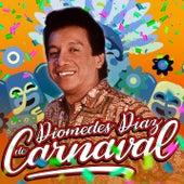 Diomedes Diaz de Carnaval von Diomedes Diaz