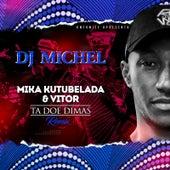 Mika Kutubelada Vitor ( Sta Doe Dimas Remix) von DJ Michel