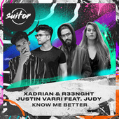 Know Me Better by Xadrian, R33NGHT, Justin Varri