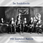1924 Upgraded Masters (All Tracks Remastered 2021) by Bix Beiderbecke