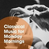 Classical Music for Monday Mornings de Classical New Age Piano Music, Relaxing Classical Music For Studying, Classical Guitar