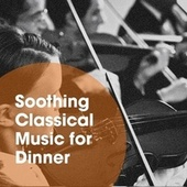 Soothing Classical Music for Dinner de Classical Music, Exam Study Classical Music Orchestra, Classical Study Music