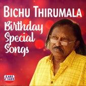 Bichu Thirumala Birthday Special Songs by Balachandramenon