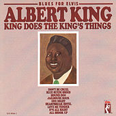 Blues For Elvis: King Does The King's Things by Albert King