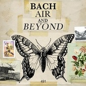 Bach: Air and Beyond by Various Artists