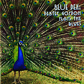 Ble Dex:Dexter Gordon Plays The Blues by Dexter Gordon