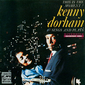 Kenny Dorham Sings And Plays: This Is The Moment! by Kenny Dorham
