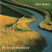 The Art Of The Ballad de Chet Baker