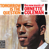 Tomorrow Is The Question! von Ornette Coleman