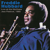 Live At The Northsea Jazz Festival, 1980 by Freddie Hubbard