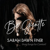 Be Gentle de Sarah Dawn Finer