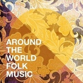 Around the World Folk Music de World Music Scene, The Music World Session Musicians, Music World
