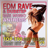 EDM Rave & Dubstep Bass Music Anthems Top 100 Best Selling Chart Hits + DJ Mix V3 by Dubstep (1)