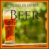 Bubbles In My Beer by Various Artists