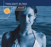 Jazz Moods: Twilight In Rio von Various Artists