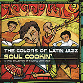 The Colors Of Latin Jazz: Soul Cookin' de Various Artists