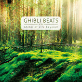 Ghibli Beats - Ghibli of Life beyond - by Various Artists