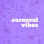 Carnaval Vibes by Various Artists