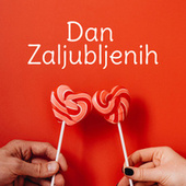 Dan Zaljubljenih by Various Artists