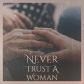 Never Trust A Woman de Various Artists