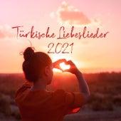 Türkische Liebeslieder 2021 von Various Artists