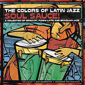 The Colors Of Latin Jazz: Soul Sauce! de Various Artists