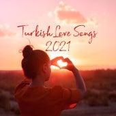 Turkish Love Songs 2021 de Various Artists