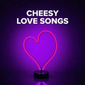 Cheesy Love Songs by Various Artists