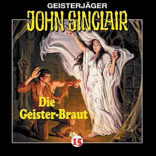 Die Geisterbraut - Folge 15 von John Sinclair