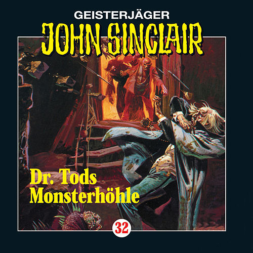 Doktor Tods Monsterhöhle - Folge 32 von John Sinclair