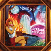 Strange New World by Blue Moon Rising
