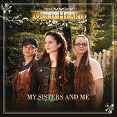 My Sisters And Me by Gold Heart