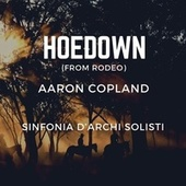 Hoedown (From Rodeo) [Arr. String Orchestra] von Sinfonia D'archi Solisti