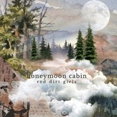 Honeymoon Cabin von Red Dirt Girls