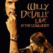 Live in the Lowlands von Willy DeVille