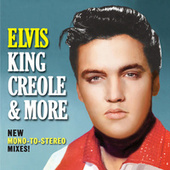 Elvis King Creole & More New mono-to-stereo mixes by Elvis Presley