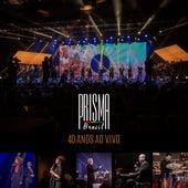 Prisma Brasil: 40 Anos (Ao Vivo) by Prisma Brasil