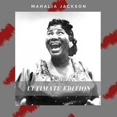 Ultimate Edition by Mahalia Jackson